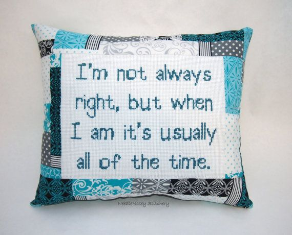 Make her giggle with this quirky cross-stitch pillow. Make him realize it's true. o_O