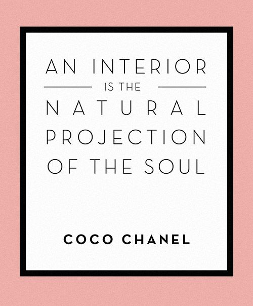 For me, this is true. Maybe not for everyone but for me it's right on.  Design*Sponge | Wise Words from Coco Chanel