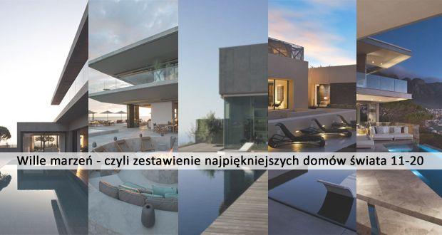 Podsumowanie czyli druga 10 najpiękniejszych willi z całego świata! Zobacz niezwykłe, inspirujące budynki i zakochaj się w ich architekturze! Zapraszam do podsumowania epizodów od nr 11-20!