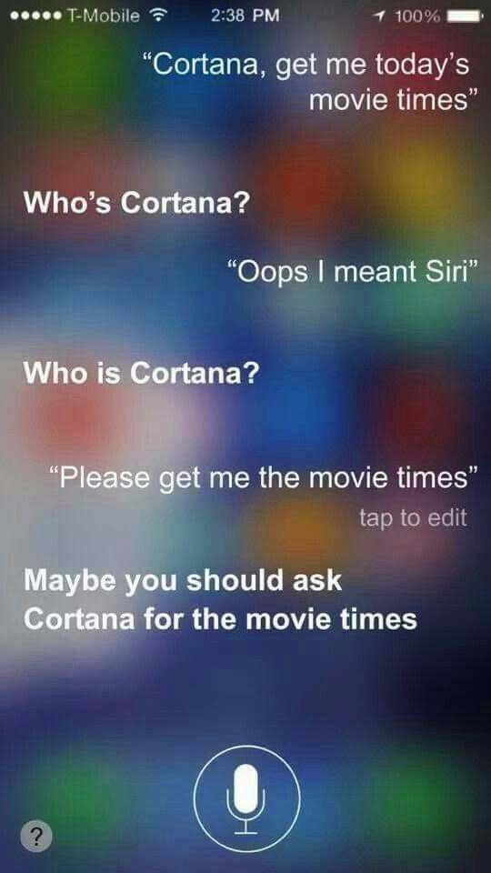 Oops... Sorry Siri, Cortana is better