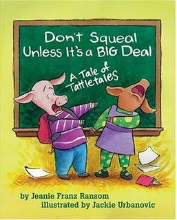"Don't Squeal Unless It's a BIG Deal...First saw this book at a professional development last year. Great book to use if you are experiencing a problem with ""tattletales"" in your classroom."