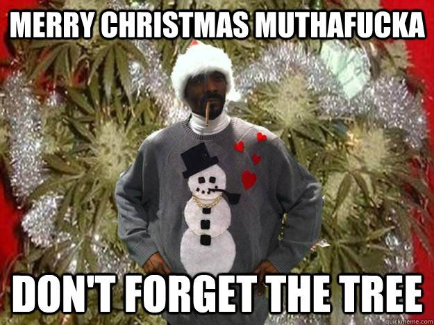 Funny Weed Joke Christmas | Merry Christmas muthafucka Don't forget the tree Snoop Dog Christmas