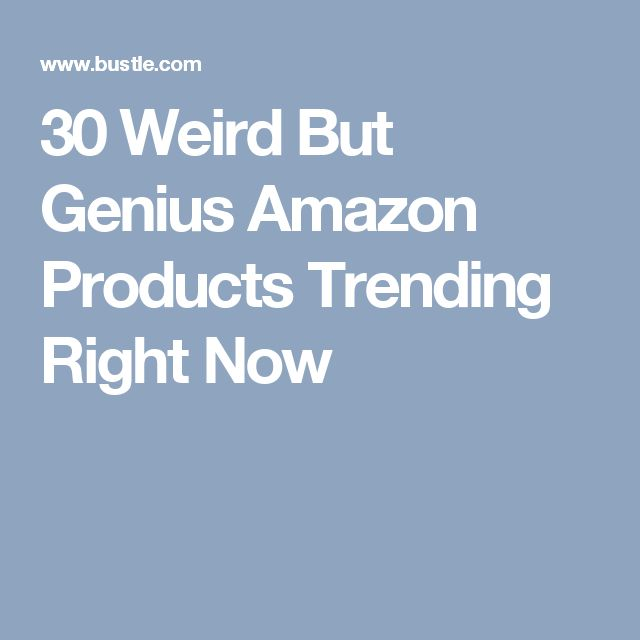 30 Weird But Genius Amazon Products Trending Right Now