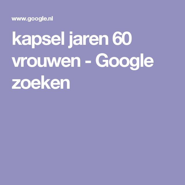 kapsel jaren 60 vrouwen - Google zoeken