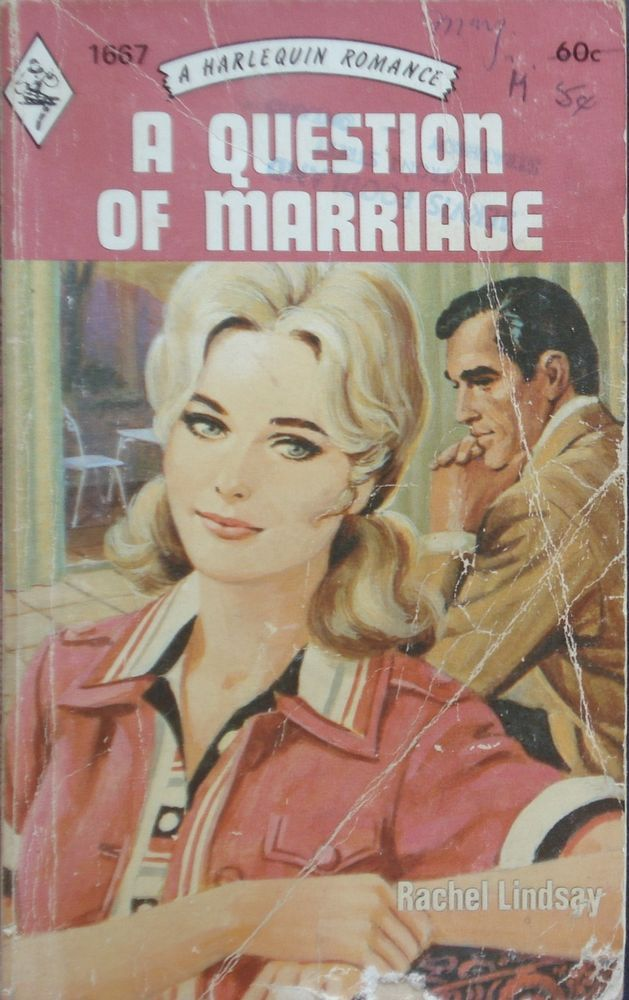 Vintage Harlequin Romance, 1667, A Question Of Marriage, Rachel Lindsay