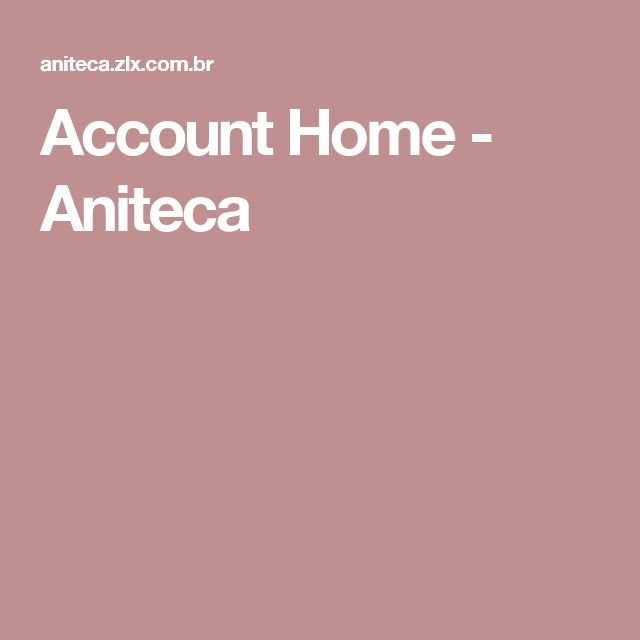 Account Home - Aniteca