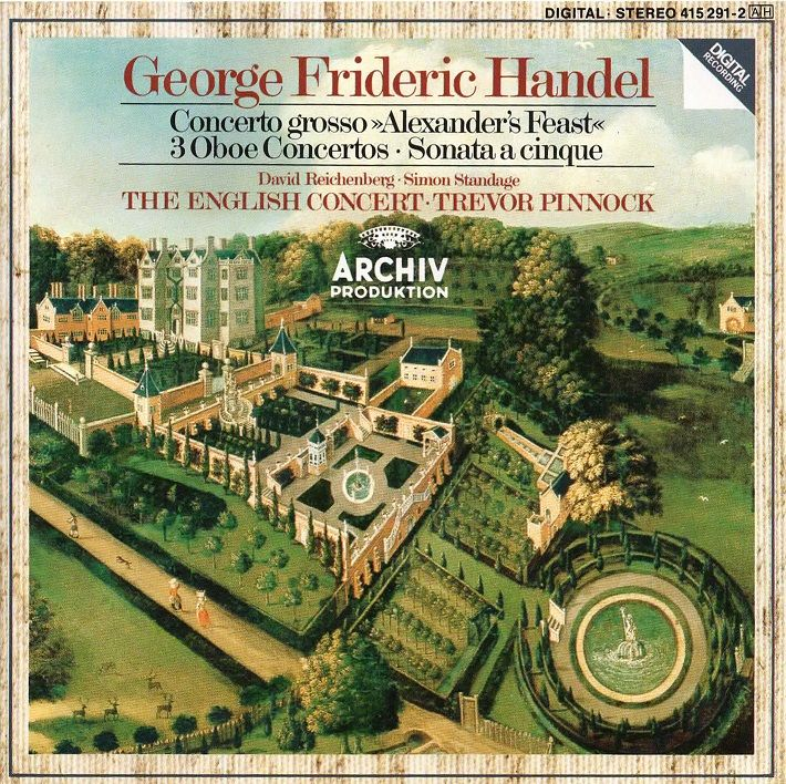 """George Frideric Handel """"Concerto Grosso 'Alexander's Feast'"""". Also """"Sonata in B flat major"""" and """"3 Concertos for Oboe and String Orchestra"""". Performed by The English Concert conducted by Trevor Pinnock. Label: Archiv, 1985. Disc made in West Germany."""