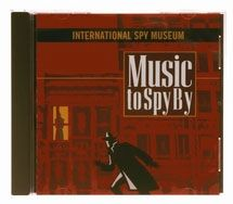 Music to Spy By CD $15.95.. Secret Agent Man, Agent Double-O Soul, Mission Impossible, Pink Panther, the Get Smart and Man from U.N.C.L.E. themes, and—of course—the James Bond theme.