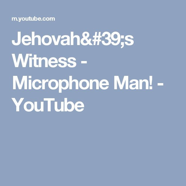 Jehovah's Witness - Microphone Man! - YouTube