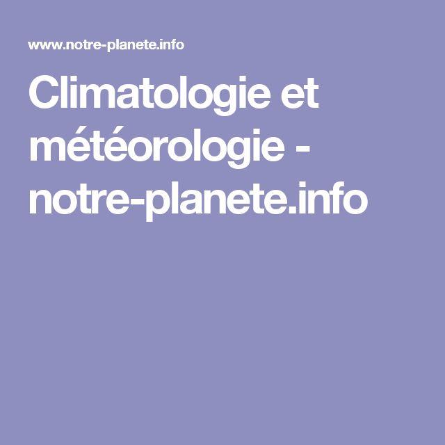 Climatologie et météorologie - notre-planete.info