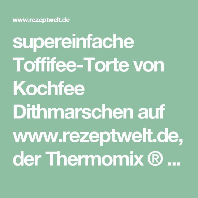supereinfache Toffifee-Torte von Kochfee Dithmarschen auf www.rezeptwelt.de, der Thermomix ® Community