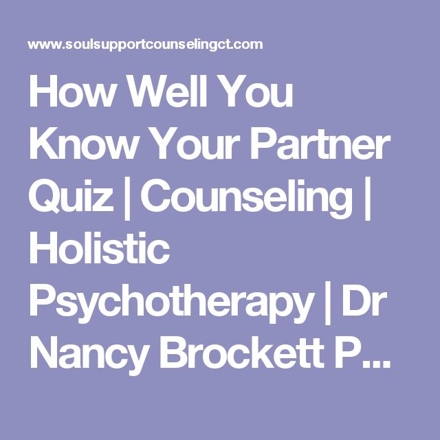 How Well You Know Your Partner Quiz | Counseling | Holistic Psychotherapy | Dr Nancy Brockett Ph.D.