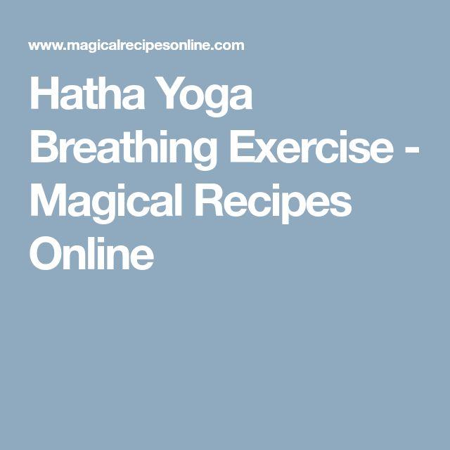 Hatha Yoga Breathing Exercise - Magical Recipes Online