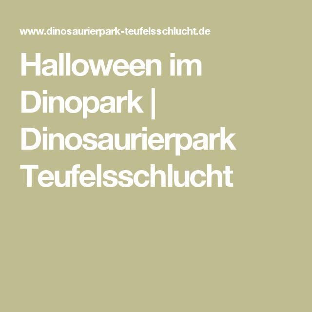 Halloween im Dinopark | Dinosaurierpark Teufelsschlucht