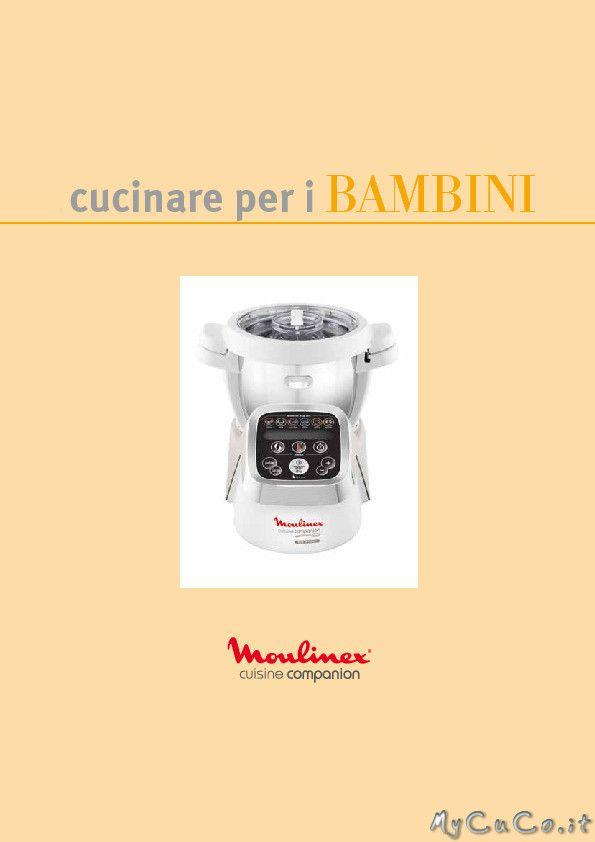 """Nuovo ricettario: """"Cucinare per i bambini"""" - http://www.mycuco.it/cuisine-companion-moulinex/nuovo-ricettario-cucinare-per-i-bambini/?utm_source=PN&utm_medium=Pinterest&utm_campaign=SNAP%2Bfrom%2BMy+CuCo"""