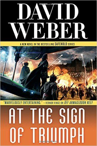 At the Sign of Triumph Hardcover – November 8, 2016  by David Weber  At the Sign of Triumph: David Weber's New York Times-bestselling Safehold series begun with Off Armageddon Reef, By Schism Rent Asunder, By Heresies Distressed, A Mighty Fortress and How Firm a Foundation.