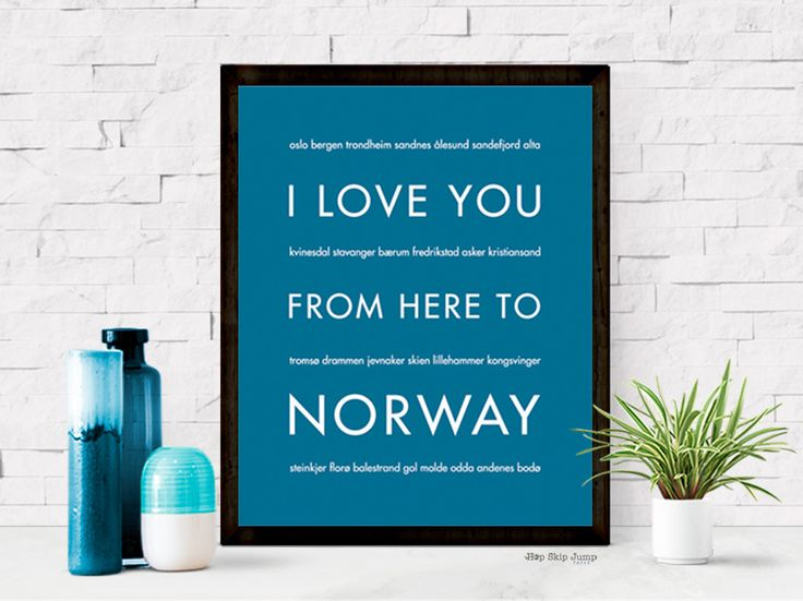 I Love You From Here To NORWAY art print