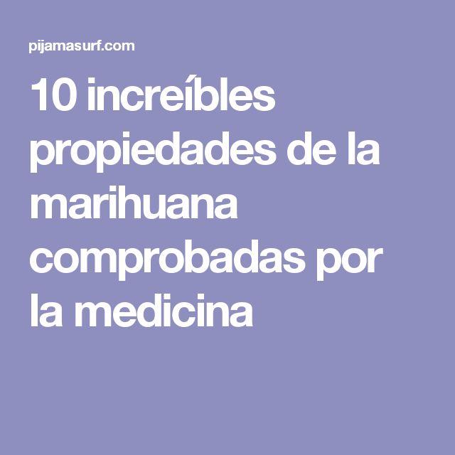 10 increíbles propiedades de la marihuana comprobadas por la medicina