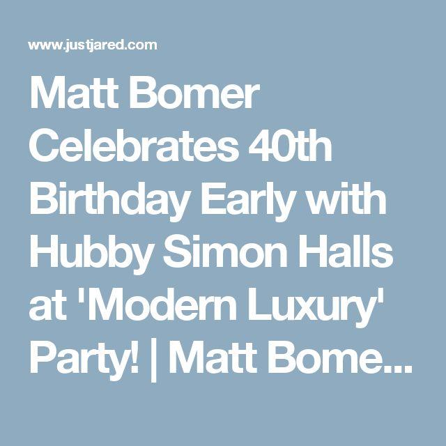 Matt Bomer Celebrates 40th Birthday Early with Hubby Simon Halls at 'Modern Luxury' Party! | Matt Bomer, Simon Halls Photos | Just Jared