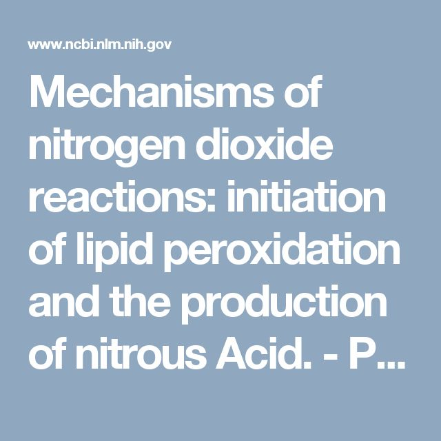 Mechanisms of nitrogen dioxide reactions: initiation of lipid peroxidation and the production of nitrous Acid.  - PubMed - NCBI