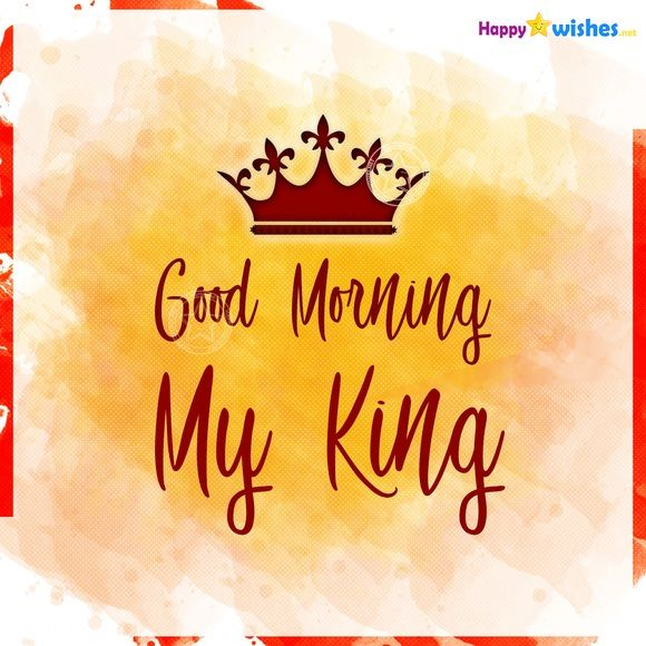 Good Morning Message For Husband Boyfriend Or Bae Is The Cutest Way To Express Your Caring W Good Morning Quotes Good Morning Handsome Quotes My King Quotes