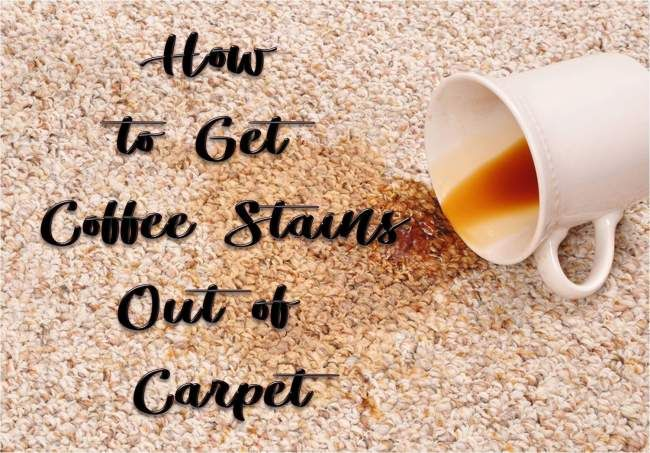 6 Super Fast Ways To Get Coffee Stains Out Of Carpet Coffee
