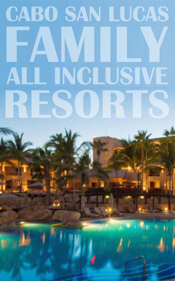 Cabo san lucas family all inclusive resorts at the tip of for Best all inclusive vacation destinations