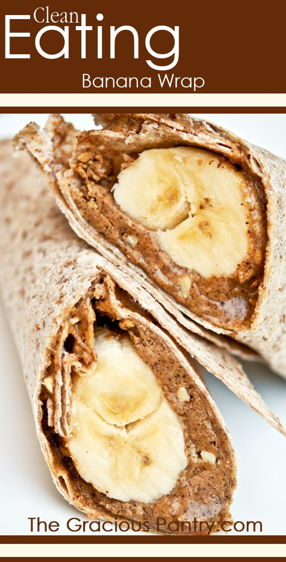 Clean Eating Banana Wrap. A healthy breakfast on the go!! #CleanEating #Breakfast