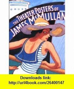 The Theater Posters of James Mcmullan (9780670876839) James McMullan, Bernard Gersten, John Guare , ISBN-10: 0670876836  , ISBN-13: 978-0670876839 ,  , tutorials , pdf , ebook , torrent , downloads , rapidshare , filesonic , hotfile , megaupload , fileserve