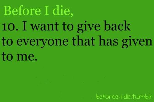 before i die...Life, Die Young, Definition, Die Buckets Lists, Die 3, Before I Die, Buckets Lists Th, Die So, Over Bucketlist