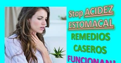 Aqui 5 Remedios Caseros para la Acidez Estomacal con Reflujo Gástrico ácido, Son Curas Naturales de las Agruras Estomacales y Ardor de Estómago en el Adulto.