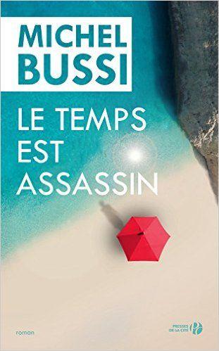 Le Temps est assassin: Amazon.fr: Michel Bussi: Livres