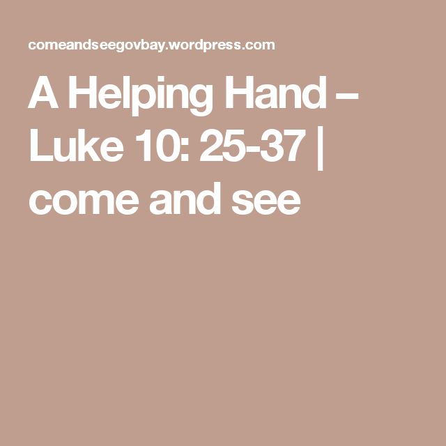 A Helping Hand – Luke 10: 25-37 | come and see