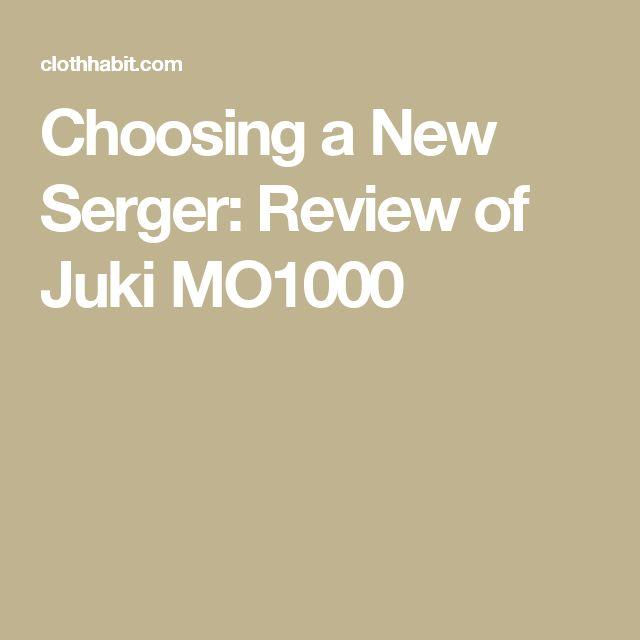 Choosing a New Serger: Review of Juki MO1000