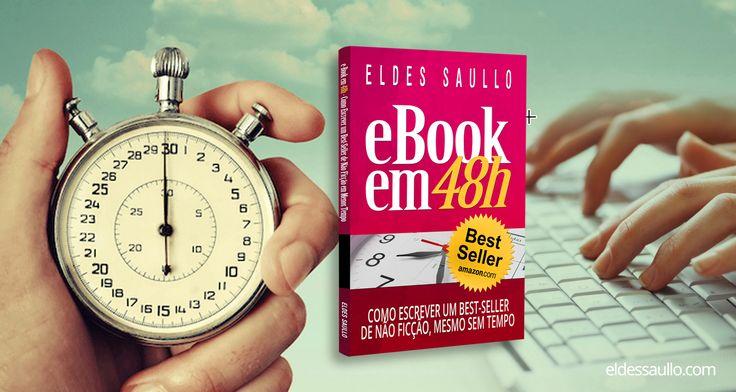 E-book em 48 Horas: Como Escrever Um Best-Seller de Não Ficção, Mesmo Sem Tempo #naoficcao #escrita #especialista #ebook #kindle