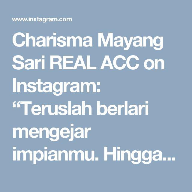 """Charisma Mayang Sari REAL ACC on Instagram: """"Teruslah berlari mengejar impianmu. Hingga suara cemooh itu berubah menjadi tepuk tangan💭🎀 Have a good weekend🎤. ------------- Tenun…"""" • Instagram"""