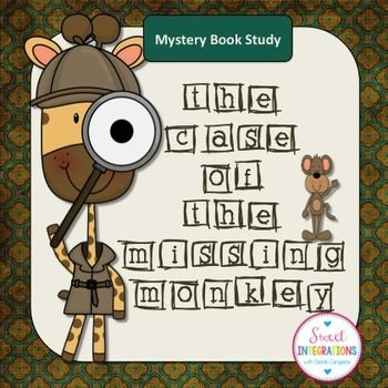 Mystery Unit - The Case of the Missing Monkey - This mystery unit is a great way to introduce the mystery genre to your1st and 2nd grade students. The Case of the Missing Monkey is a simple Level 2 book by Cynthia Rylant. It is the first of the High-Rise Private Eyes Series. Includes some great posters which can be used for any mystery unit or novel study.