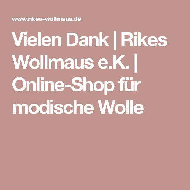 Vielen Dank   Rikes Wollmaus e.K.   Online-Shop für modische Wolle