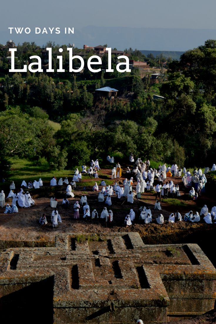 Explore the rock hewn churches of Lalibela, Ethiopia -- Africa's greatest historical wonder -- in two days