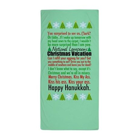 National Lampoon's Christmas Vacation Quotes Beach Towel. Nothing like some Griswold humor to get you into the Christmas spirit! #christmasvacation #humor #funny #christmasvacationquotes