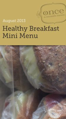 Healthy Breakfast on the Go Mini July 2013 Menu- a menu to fill your freezer with grab and go breakfasts on busy mornings!  #freezercooking #menuplanning #breakfast