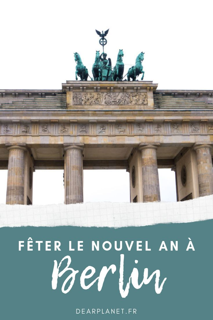 Fêter le Nouvel An à Berlin : budget, organisation et bons plans – Dear Planet