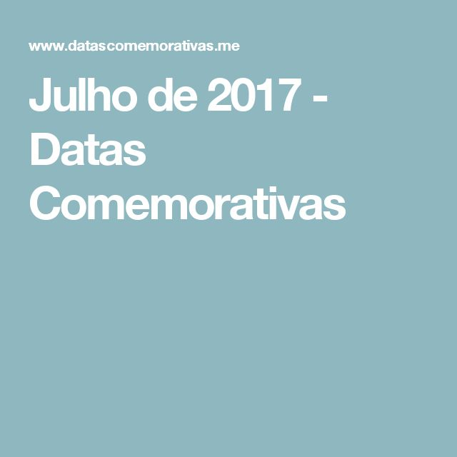 Julho de 2017 - Datas Comemorativas