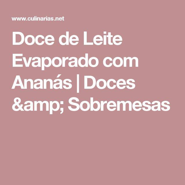 Doce de Leite Evaporado com Ananás | Doces & Sobremesas