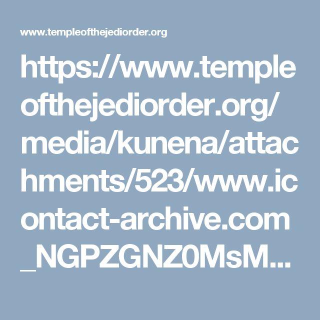 https://www.templeofthejediorder.org/media/kunena/attachments/523/www.icontact-archive.com_NGPZGNZ0MsM61WcVJ3rpFviZsxzbA9ul_w4.WLIrlYEZTGw.pdf