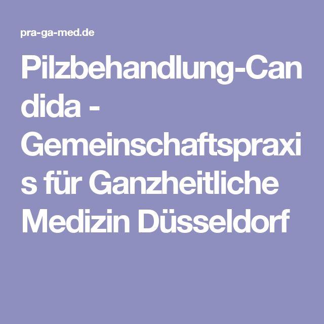 Pilzbehandlung-Candida - Gemeinschaftspraxis für Ganzheitliche Medizin Düsseldorf