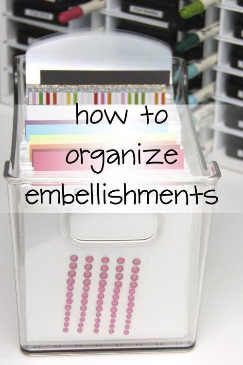 Just One Tip for the New Year: Embellishment Organization - Craft Storage Ideas