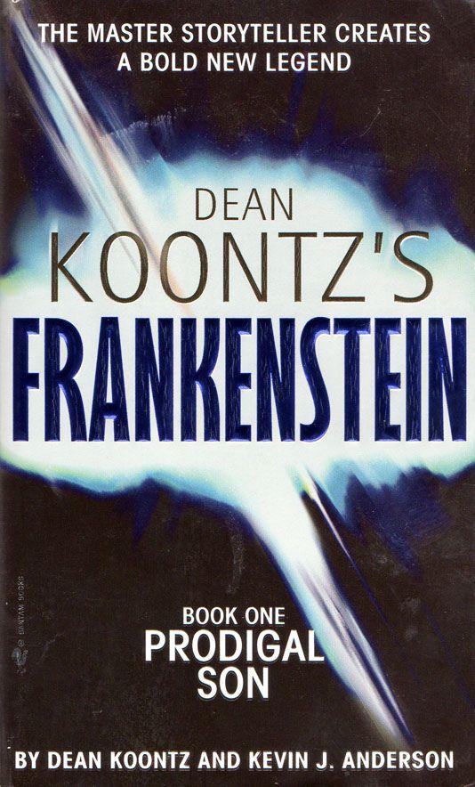 https://flic.kr/p/8Qb87Z   Dean Koontz's Frankenstein   By Dean Koontz Bantam Dell, February 2005.