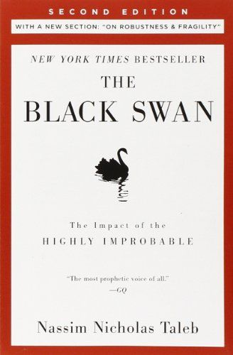 """The Black Swan: Second Edition: The Impact of the Highly Improbable: With a new section: """"On Robustness and Fragility"""" (Incerto) by Nassim Nicholas Taleb"""