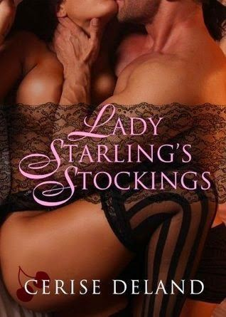 <3 <3 <3 <3 Lady Starling's Stockings by Cerise DeLand - Got Romance! Reviews